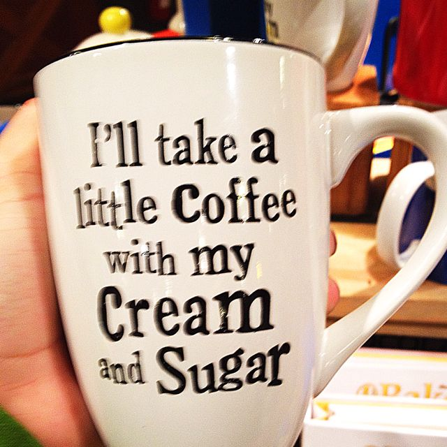 Need this mug!Coffe Mugs, Coffe Cups, Drinks Coffee, Coffe Drinks, Funny, Coffee Mugs, Cream, Sugar, Cups Of Coffee