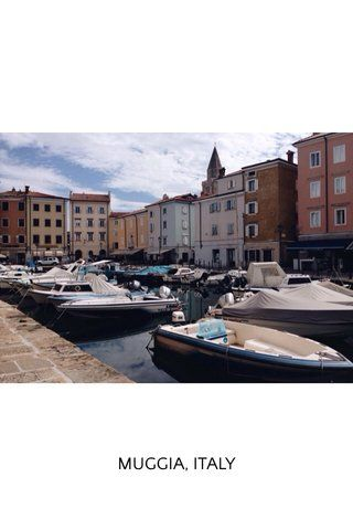Muggia, Italy | by Michelle Young on Steller