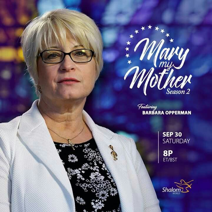 Don't miss an all new episode of Mary My Mother, featuring Barbara Opperman, on Saturday, September 30 at 8PM ET/BST!  Watch SHALOM WORLD on Apple TV, Roku, Amazon Fire TV, Samsung TV, Android TV, Kindle Fire HD, on your iPhone, iPad, Android Phone, and online at www.ShalomWorldTV.org/live  #ShalomWorld #MaryMyMother #Season2 #MarianDevotion #StMary Barbara Opperman
