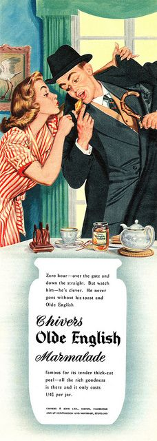 Morning breakfast on the fly!. ~ Chivers Olde English Marmalade ad, October 1954.