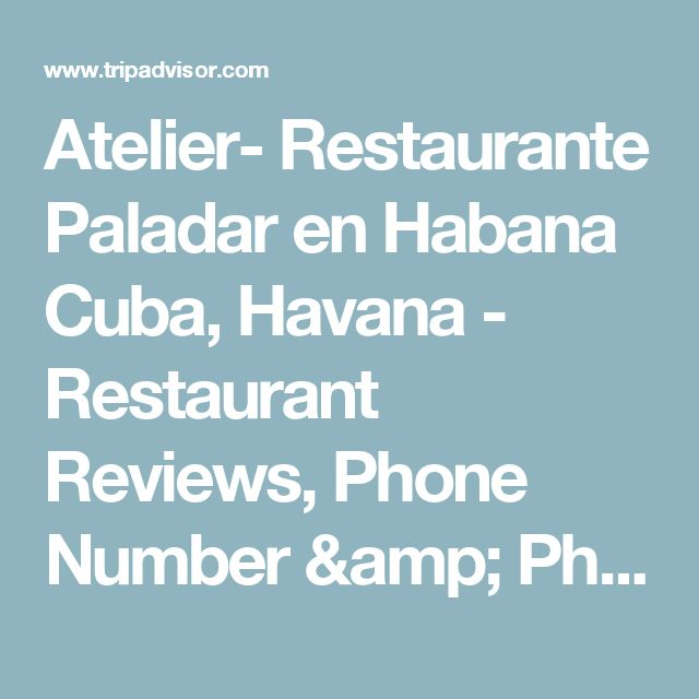 Atelier- Restaurante Paladar en Habana Cuba, Havana - Restaurant Reviews, Phone Number & Photos - TripAdvisor