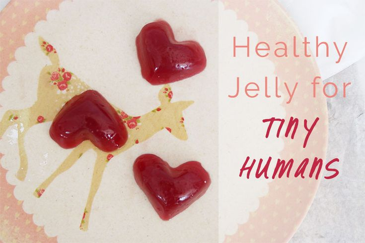 Healthy Jelly for Tiny Humans | The Whole Daily
