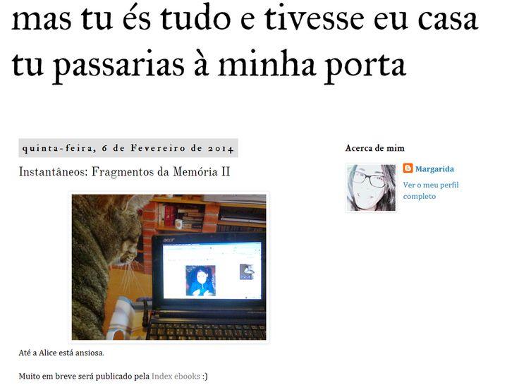 O blogue de Margarida Leitão: Mas tu és tudo e tivesse eu casa tu passarias à minha porta