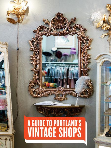 We Tour Portlandu0027s Local Vintage Stores To Help You Determine Where To Shop  For That Perfect Old School Party Dress, Kitchen Set, Coffee Table, And  More.
