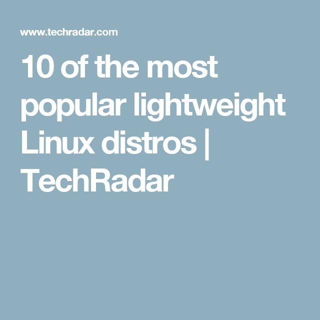 10 of the most popular lightweight Linux distros | TechRadar