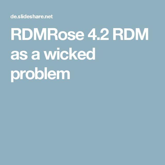RDMRose 4.2 RDM as a wicked problem