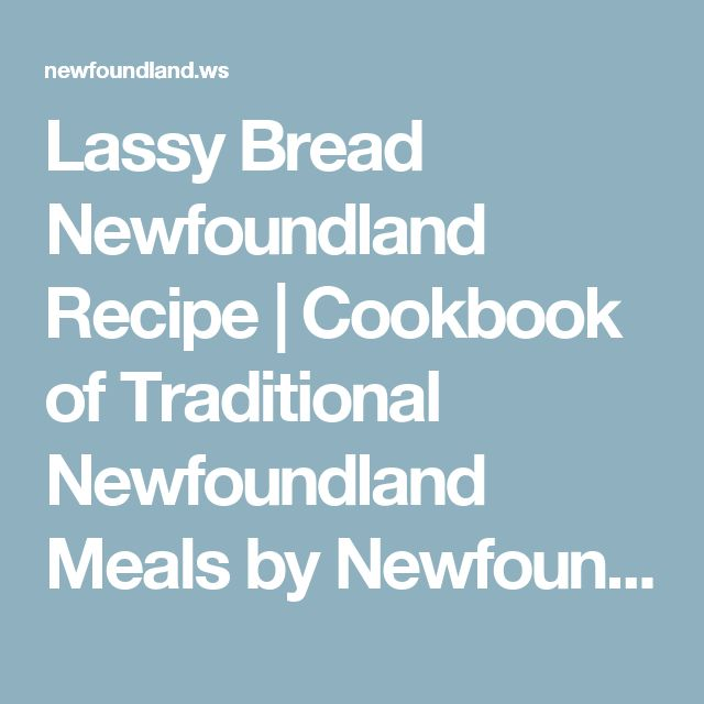 Lassy Bread Newfoundland Recipe   Cookbook of Traditional Newfoundland Meals by Newfoundland.ws