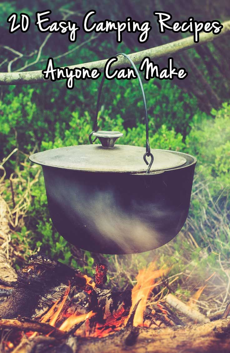 20 Easy Camping Recipes Anyone Can Make For Their Next Camping Trip