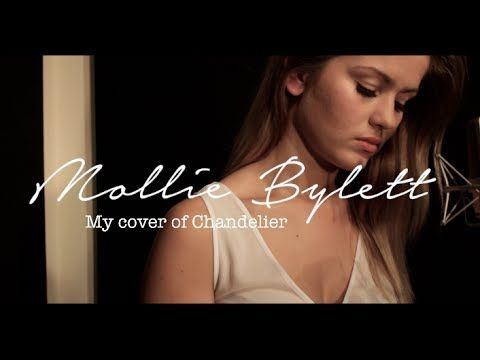 Sia - Chandelier (Cover) By Mollie Bylett
