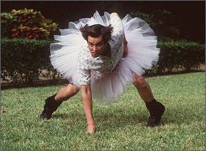 Ace Ventura: this movie has made me laugh since I was about 6