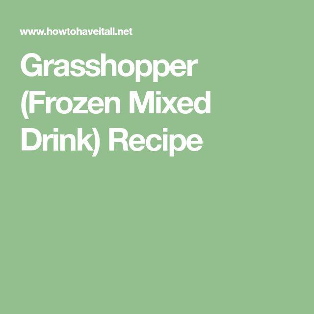 Grasshopper (Frozen Mixed Drink) Recipe