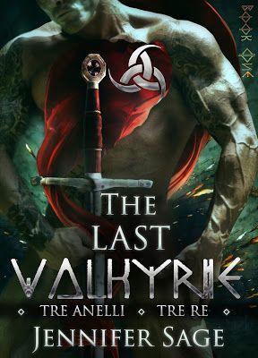 Sweety Reviews: [Novità in libreria] The Last Valkyrie: Tre Anelli - Tre Re, di Jennifer Sage