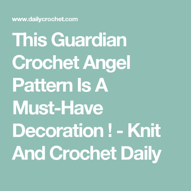 This Guardian Crochet Angel Pattern Is A Must-Have Decoration ! - Knit And Crochet Daily