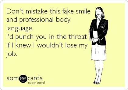 Lmao this is exactly how I felt during my last interview! Except more like, if I knew I wouldn't get sued lol