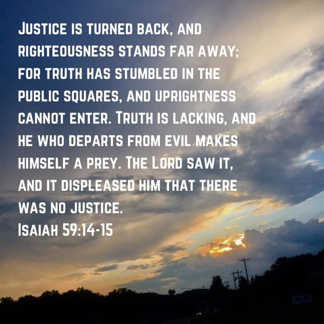 Justice   Isaiah 59, Understanding the times, Truth