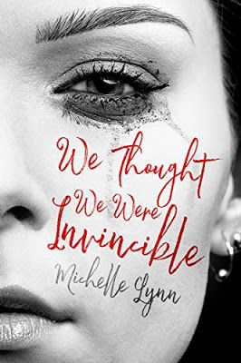CBY'S Saturday Current Reads - We Thought We Were Invincible by Michelle Lynn