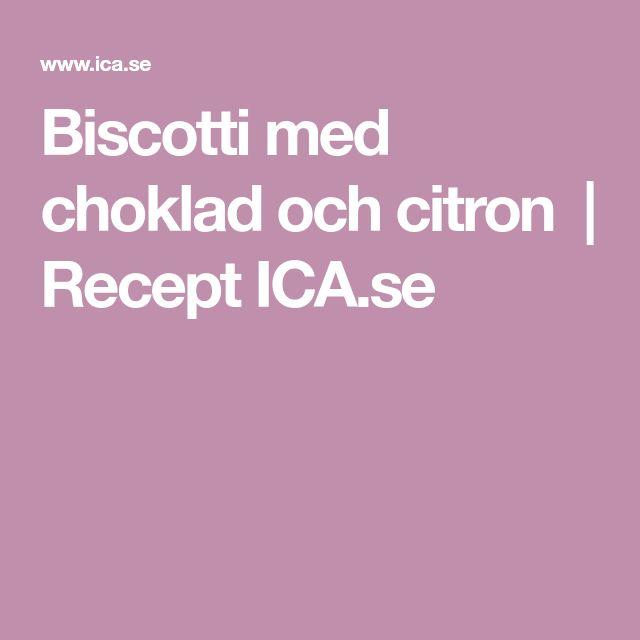 Biscotti med choklad och citron | Recept ICA.se