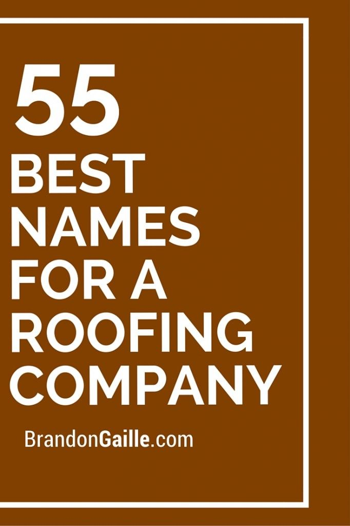 55 best names for a roofing company