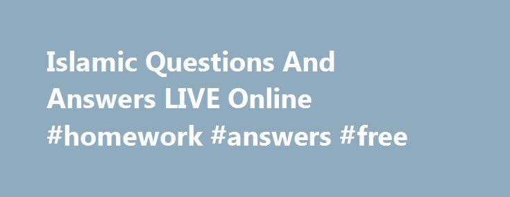 Islamic Questions And Answers LIVE Online #homework #answers #free http://health.nef2.com/islamic-questions-and-answers-live-online-homework-answers-free/  #islamic questions and answers # Written By: irfny on November 20, 2014 No Comment George Bernard Shaw Holy Bible The Most Dangerous Book On Earth By Ammaar Saeed IRFNY http://www.amazon.com/Holy-Bible-Most-Dangerous-Earth/dp/1503311201 Description The bottom here is that the bible sings praises for illegal sex (fornication and adultery)…