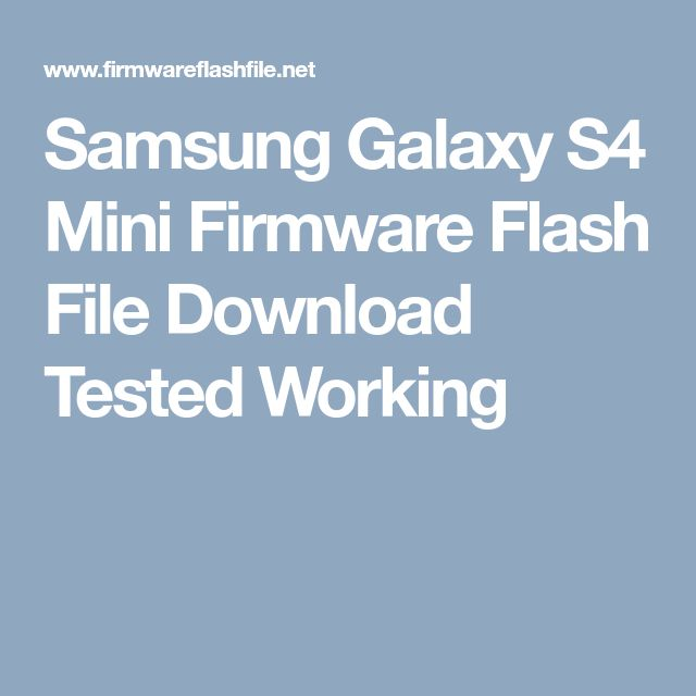 Samsung Galaxy S4 Mini Firmware Flash File Download Tested Working