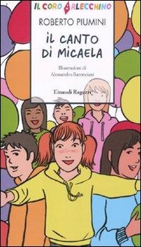 """""""Il canto di Micaela"""" di Roberto Piumini"""