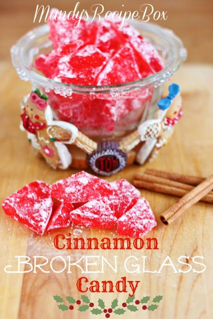 Cinnamon Broken Glass Candy:  Ingredients  2 C. sugar  2/3 C. light corn syrup  3/4 C. water  1/2 tsp to 1 tsp. Cinnamon Oil (found in the cake decor and candy making isle)  red food coloring  powdered sugar  candy thermometer