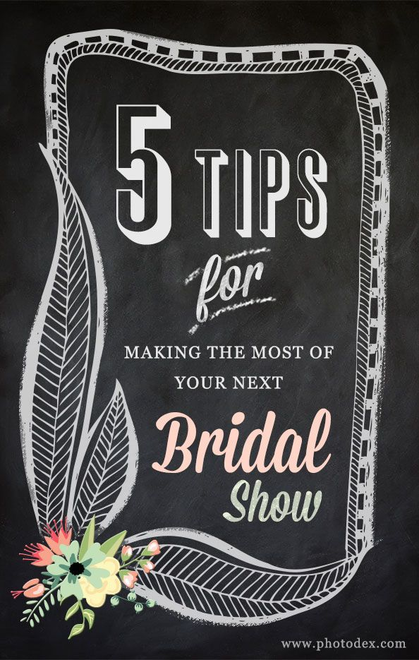 5 tips for making the most of your next bridal show. #photography #wedding #bridalshow