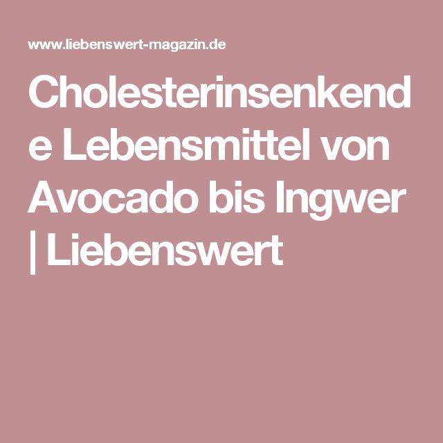 Cholesterinsenkende Lebensmittel von Avocado bis Ingwer | Liebenswert