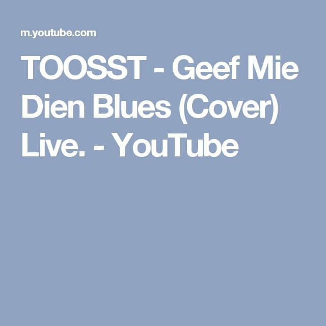 TOOSST - Geef Mie Dien Blues (Cover) Live. - YouTube