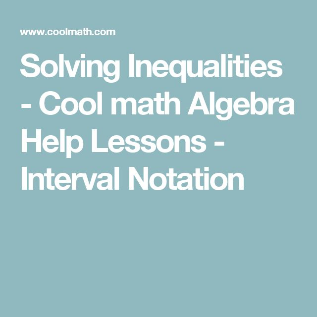 best teachers pay teachers images algebra  solving inequalities cool math algebra help lessons interval notation