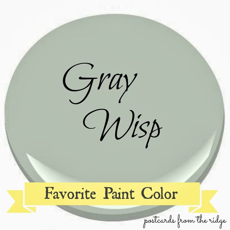 Postcards from the Ridge: Benjamin Moore Gray Wisp ~ Favorite Paint Color