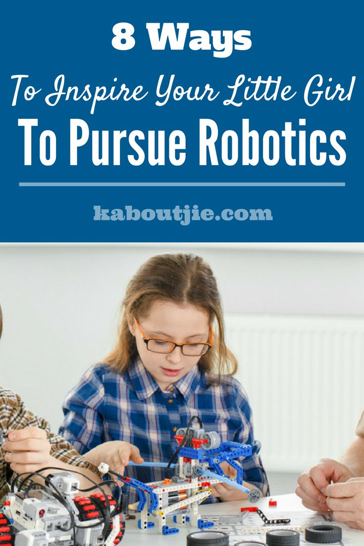 8 Ways To Inspire Your Little Girl To Pursue Robotics  Being a role model and giving your little girl various opportunities to learn more about the fascinating and rewarding world of robotics will go a long way in encouraging her to pursue this field. As long as you remain encouraging and supportive but not pushy, your daughter will warm up to the idea of carving her niche in cybernetics in the future.    #guestpost #robotics #cybernetics