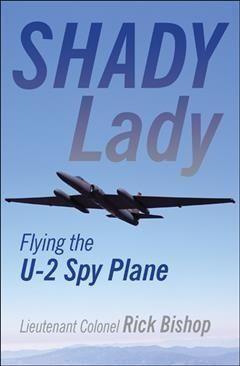 Shady Lady: Flying the U-2 Spy Plane