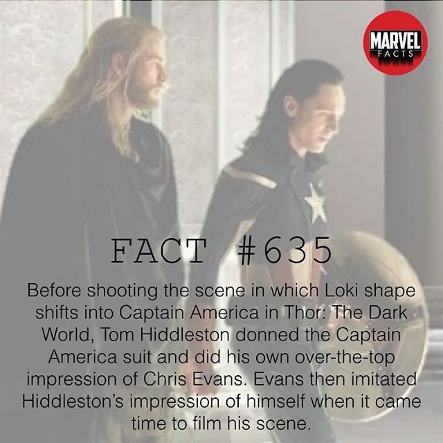 That's pretty interesting actually... Well I'll just imitate you imitating me and then we got it done.  Before shotting the scene in which #loki shape shifts into Captain America in Thor:The Dark World Tom Hiddleston donned the Captain America suit and did his own over-the-top impression of #chrisevans . Evans then imitated Hiddelston's impression of himself when it came time to film his scene.  Awesome fact @marvelfacts  #marvel #superhero #facts #marvelfacts #supervillain#shield…