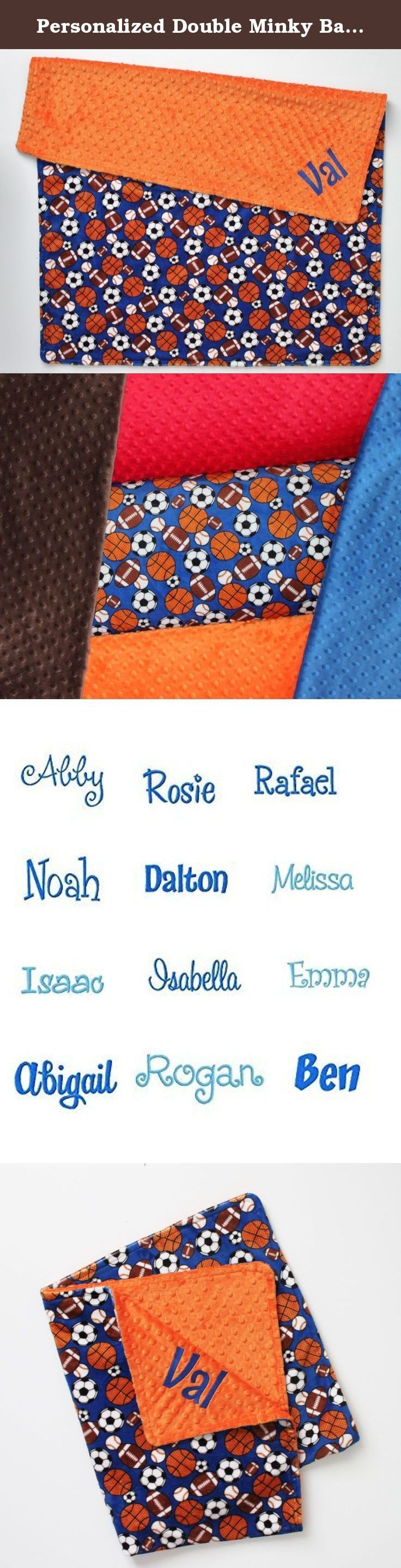 Personalized Double Minky Baby Blanket - Sports - Baseball, Football, Soccer, Baseball. Blanket is made with a sports printed minky. Blanket is backed with a second dot minky. Embroidered with baby's name. Choose your size, name and font. If you are unsure please measure it out to confirm you are getting the size you want. Machine wash cold, tumble dry low. No fabric softeners and do not iron minky.