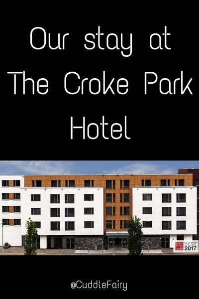 Our stay at The Croke Park Hotel
