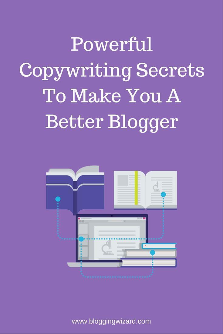 3 Powerful Copywriting Secrets To Make You A Better Blogger