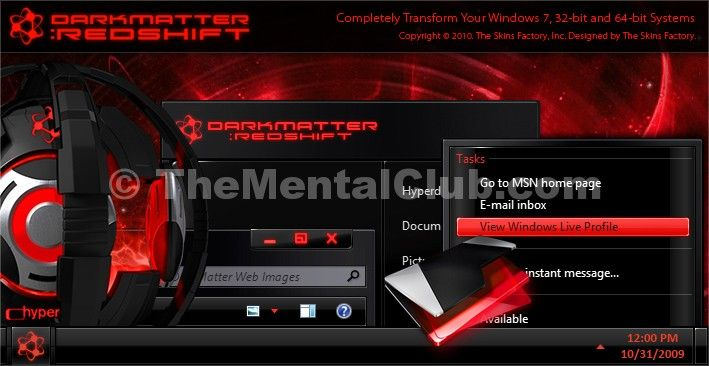 The DarkMatter: RedShift Windows 7 desktop theme contains 2 distinct hyperthemes in both dark & alloy styles a WMP/iTunes remote Yahoo! a widget featuring mind-blowing animations that have to be seen to be believed a futuristic icon set that includes multiple folder sets a sleek Windows Media player skin that will play video (and audio) and amazing otherworldly high-resolution wallpaper. You will need to download the free application Yahoo! Widgets to use the hyper-animated audio remote. The…