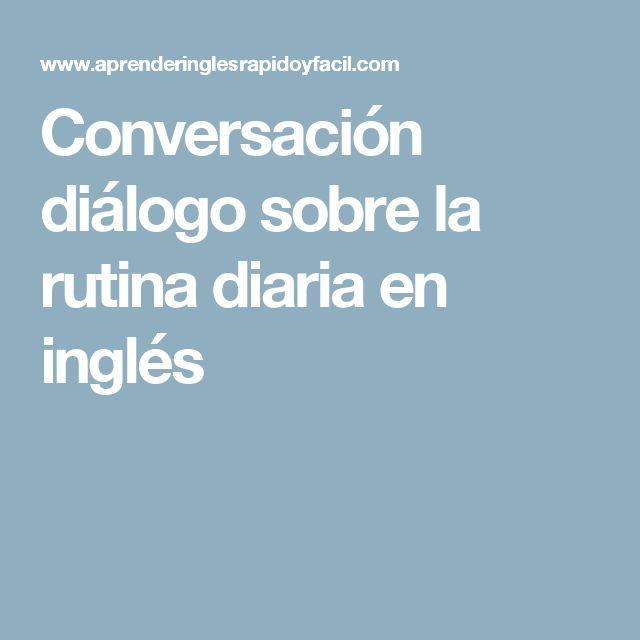 Conversación diálogo sobre la rutina diaria en inglés