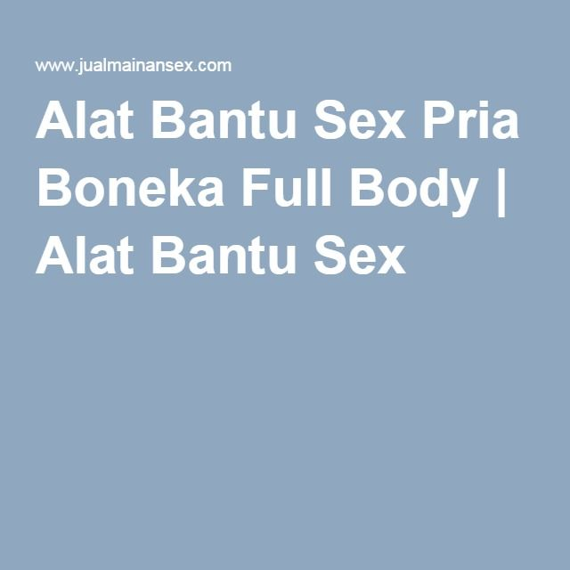 Alat Bantu Sex Pria Boneka Full Body | Alat Bantu Sex
