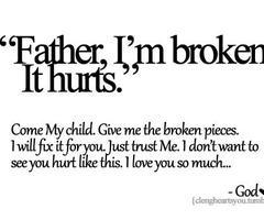 <3: I M Broken, Life, God, I'M Broken, Amenities, Jesus, Quote, Living, Healing