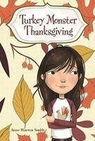 Turkey Monster Thanksgiving by Anne Warren Smith
