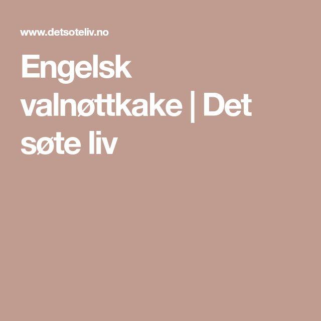 Engelsk valnøttkake | Det søte liv