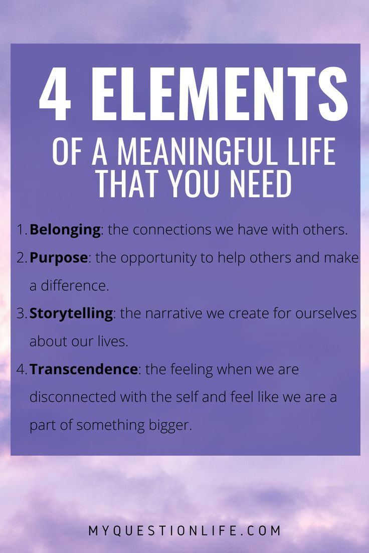 4 Universal Elements Of A Meaningful Life My Question Life Meaningful Life Truth Meaning Truth Symbol