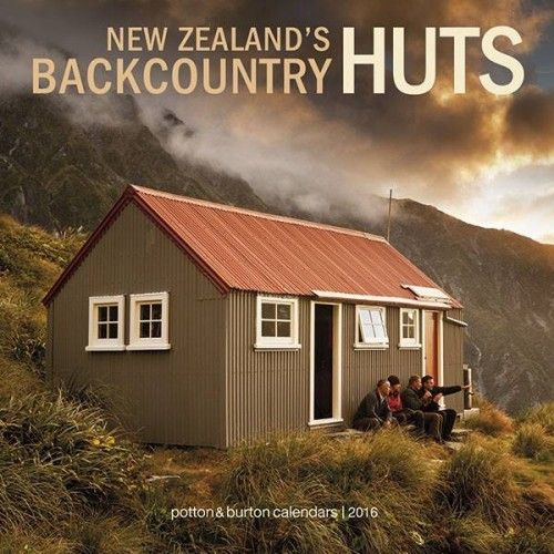 New Zealand's Backcountry Huts Calendar 2016