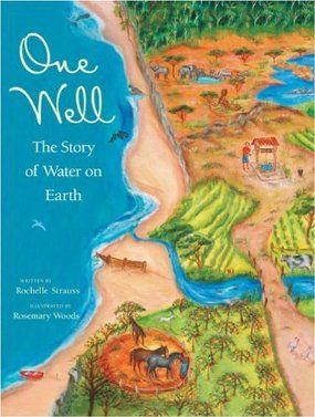 One Well: The Story of Water on Earth (CitizenKid): Rochelle Strauss, Rosemary Woods: 9781553379546: Amazon.com: Books