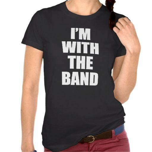 I'm With the Band T Shirts. get it on : http://www.zazzle.com/im_with_the_band_t_shirts-235463735940176136?view=113966682596582431&rf=238054403704815742