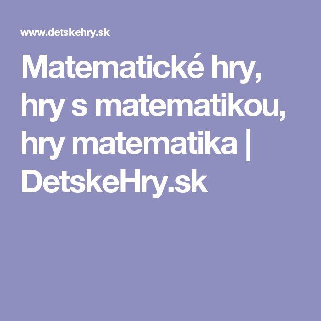 Matematické hry, hry s matematikou, hry matematika | DetskeHry.sk