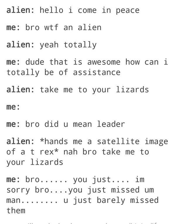Alien tardiness: | 33 Tumblr Posts From 2016 That Will Make You Laugh Way Too Hard