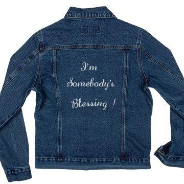 I'm Somebody's Blessing ! Ladies Denim Jacket